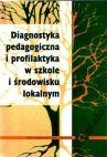 Okładka książki - Diagnostyka pedagogiczna i profilaktyka w szkole i środowisku lokalnym