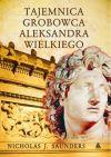Okładka książki - Tajemnica grobowca Aleksandra Wielkiego