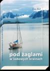 Okładka książki - Pod żaglami w lodowych krainach