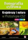 Okładka książki - Fotografia cyfrowa. Krajobrazy i natura w Photoshopie CS2