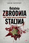 Ok�adka - Ostatnia zbrodnia Stalina. 1953: Spisek lekarzy kremlowskich