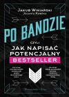 Okładka książki - Po bandzie, czyli jak napisać potencjalny bestseller