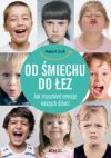 okładka - Od śmiechu do łez. Jak zrozumieć emocje naszych dzieci