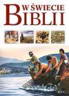 okładka - W świecie Biblii. Przewodnik po Starym i Nowym Testamencie