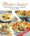 Okładka - Pasta i basta! 150 przepisów na sosy i makarony prosto z Włoch