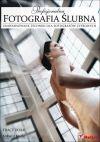 Okładka książki - Profesjonalna fotografia ślubna. Zaawansowane techniki dla fotografów cyfrowych