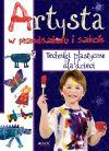 Ok�adka - Artysta w przedszkolu i szkole. Techniki plastyczne dla dzieci