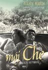 Okładka ksiązki - Mój Che. Bardzo intymnie