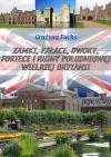 Okładka książki - Zamki, pałace, dwory, fortece i ruiny południowej Wielkiej Brytanii