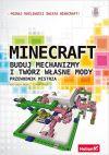 Okładka książki - Minecraft. Buduj mechanizmy i twórz własne mody. Przewodnik mistrza