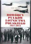 Okładka książki - Dowódcy pułków lotnictwa polskiego 1921-2012