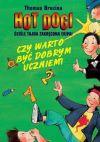 Ok�adka - Hot Dogi. Czy warto by� dobrym uczniem?