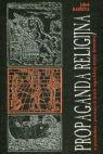 Okładka książki - Propaganda religijna w przededniu i pierwszych latach angielskiej wojny domowej