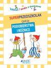 Okładka ksiązki - Zabawa i nauka z krasnalami. Superprzedszkolak odnajduje podobieństwa i różnice