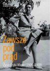 Okładka książki - Zawsze pod prąd. Życie Eryki Mann (1905-1969)