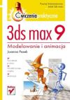 Ok�adka - 3ds max 9. �wiczenia praktyczne