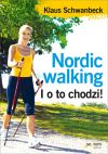 Ok�adka - Nordic walking. I o to chodzi!