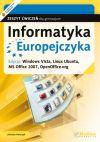 Ok�adka - Informatyka Europejczyka. Zeszyt �wicze� dla gimnazjum. Edycja: Windows Vista, Linux Ubuntu, MS Office 2007, OpenOffice.org (wydanie II)