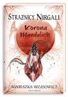 Okładka ksiązki - Strażnicy Nirgali. Korona Mandalich. Tom 3
