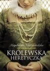 Okładka książki - Królewska heretyczka