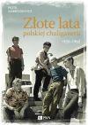 okładka - Złote lata polskiej chuliganerii. 1950-1960