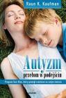 Ok�adka - Autyzm – prze�om w podej�ciu. Program Son-Rise, kt�ry pom�g� rodzinom na ca�ym �wiecie