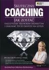 Ok�adka - Skuteczny coaching. Jak zosta� najlepszym trenerem osobistym i zmienia� �ycie innych na lepsze