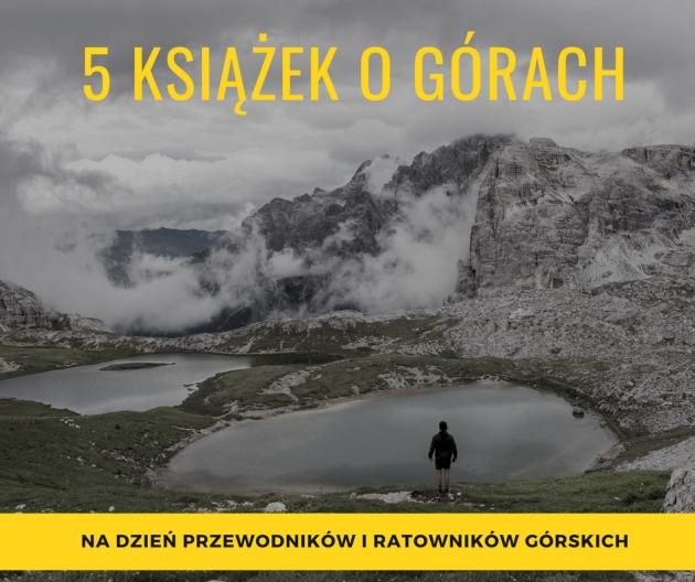 Okładka publicystyki dla 5 książek o górach na Dzień Ratownika Górskiego z kategorii Brak kategorii