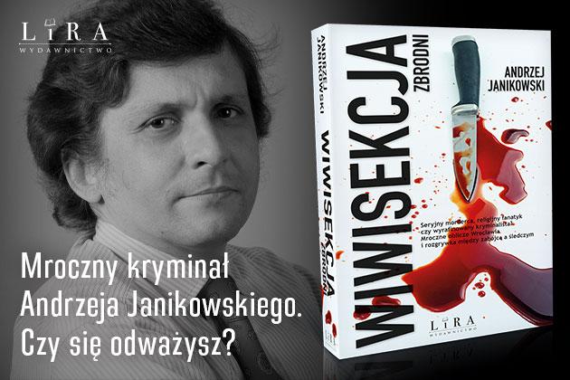 Publicystyka - - Współczesny kryminał to coś więcej niż historia o tym, kto kogo zabił. Wywiad z Andrzejem Janikowskim