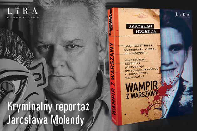Publicystyka -  Seryjni mordercy nas fascynują. Wywiad z Jarosławem Molendą