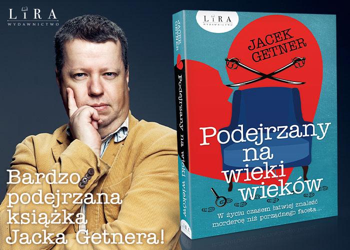Podejrzany na wieki wieków Jacek Getner